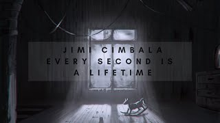 Video JIMI CIMBALA - Every second is a lifetime