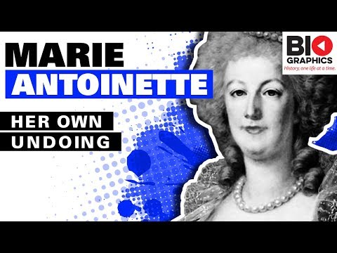 Marie Antoinette Biography: Her Own Undoing
