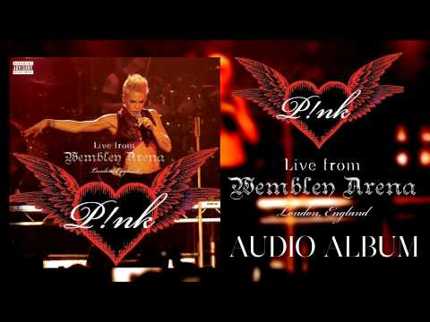 03 Just Like A Pill - P!nk - Live from Wembley Arena, London, England (Audio) + DL link