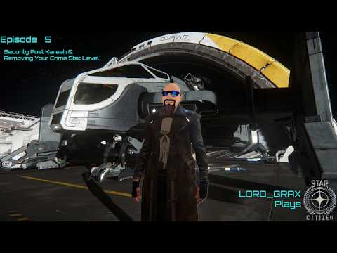 Star Citizen EP 5 - Security Post Kareah & Crime Stat Removal