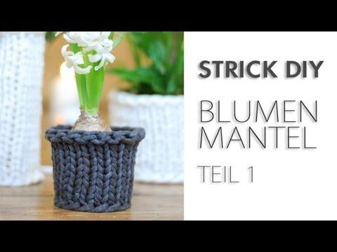 DIY Stricken Vasenmantel / Blumenübertopf TEIL 1