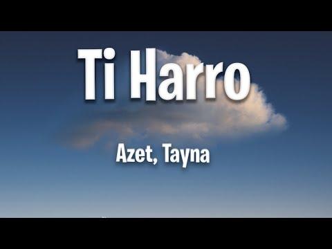 Azet, Tayna - Ti Harro (Lyrics)