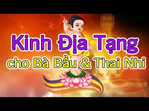 Kinh địa tạng cho bà bầu và thai nhi - Cho thai nhi nghe Kinh Phật [GiupMe.com]