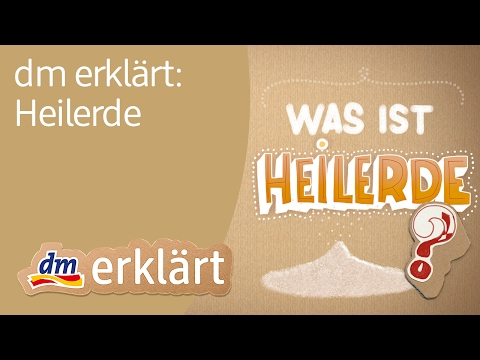 dm erklärt: Heilerde