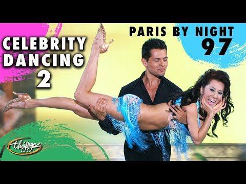 Paris By Night 97 - Celebrity Dancing 2 (Full Program) - Thời lượng: 4 giờ.