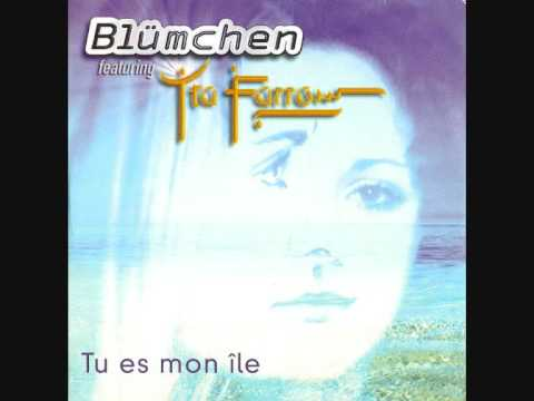 BLÜMCHEN - Tu Es Mon Ile (audio)