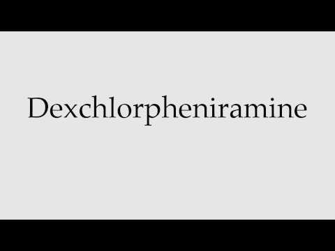 How to Pronounce Dexchlorpheniramine