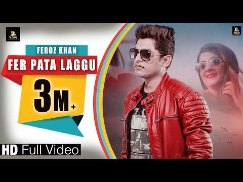 Video FEROZ KHAN || FER PATA LAGGU (full hd)|| latest punjabi song 2018 || LABEL YDW PRODUCTION download in MP3, 3GP, MP4, WEBM, AVI, FLV January 2017