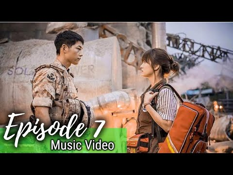 Descendants Of The Sun Episode 7 MV