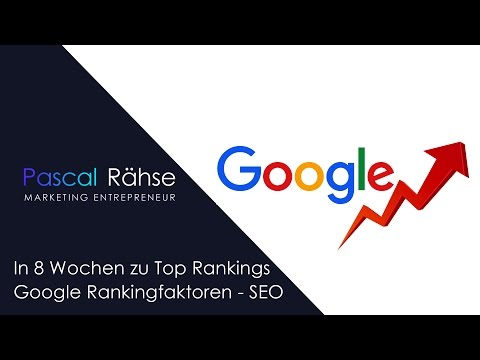 In 8 Wochen zu Top Rankings | Google Rankingfaktoren |  ...