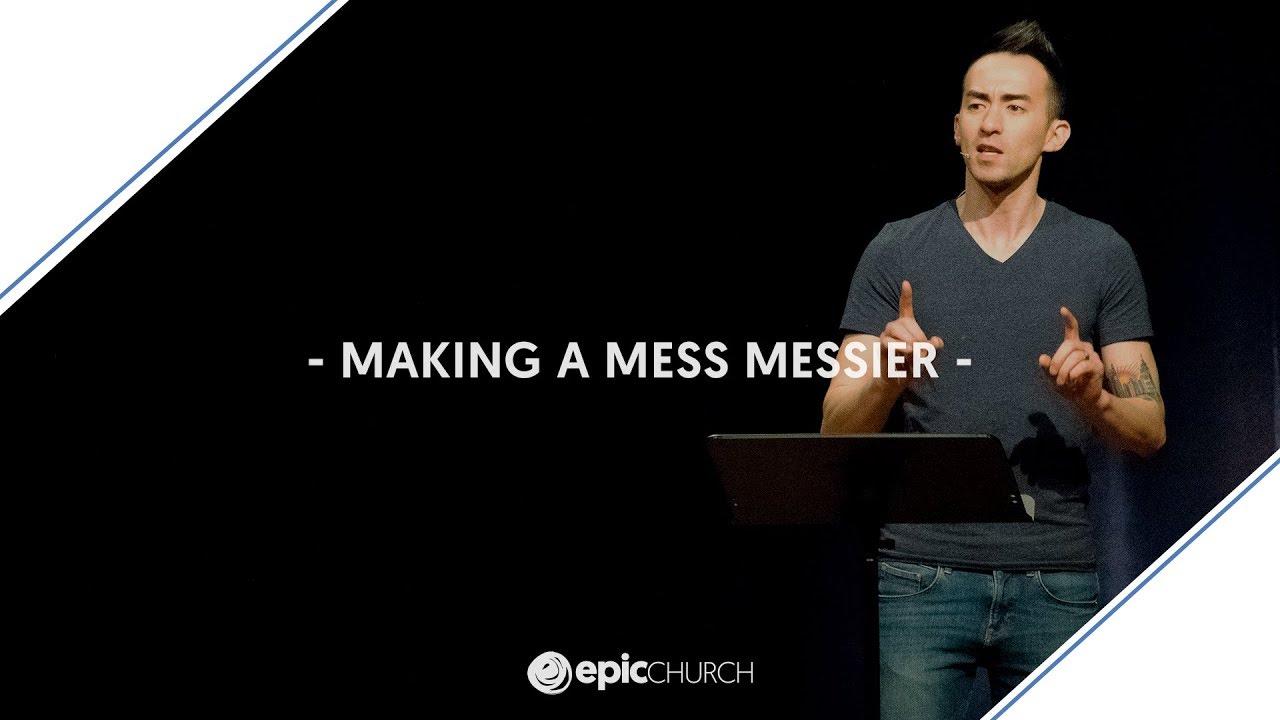 Making a Mess Messier