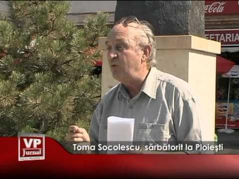 Toma Socolescu, sărbătorit la Ploieşti