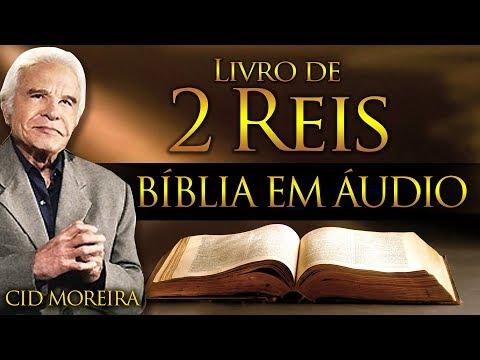 A Bíblia Narrada por Cid Moreira: 2 REIS 1 ao 25 (Completo)