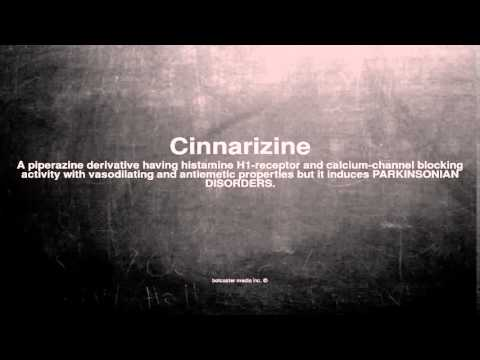 Medical vocabulary: What does Cinnarizine mean