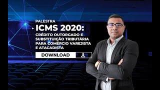 palestra-icms-2020-credito-outorgado-subs-tributaria-para-comercio-varejista-atacadista