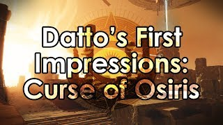 Destiny 2: Datto's First Impressions on Curse of Osiris