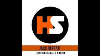 Edinho Chagas ft KAH Lo - Jack Repeat! (Club Mix)