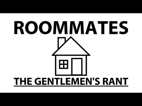 ooJLEoo - the gentlemen's take on roommates. subscribe: http://youtube.com/jle merchandise: http://thegentlemensrant.spreadshirt.com twitter: http://twitter.com/johnel...
