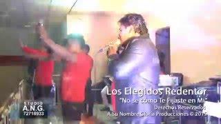LOS ELEGIDOS REDENTOR EN VIVO 2016