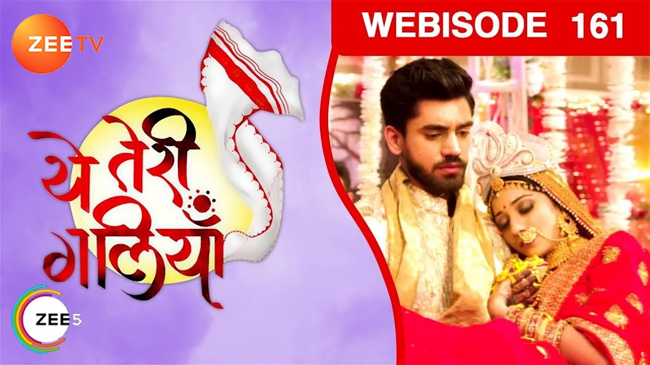 Yeh Teri Galiyan | Ep 161 | Feb 27, 2019 | Webisode | Zee TV