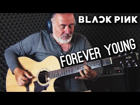 (BLACKPINK) Forever Young Cover | Fingerstyle Guitar - Thời lượng: 3 phút, 58 giây.