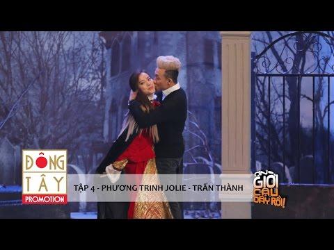ƠN GIỜI CẬU ĐÂY RỒI 2015 TẬP 4 - PHƯƠNG TRINH JOLIE và TRẤN THÀNH