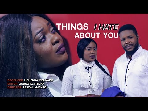 THINGS I HATE ABOUT YOU - Latest 2017 Ghallywood/Nollywood Movie [PREMIUM]