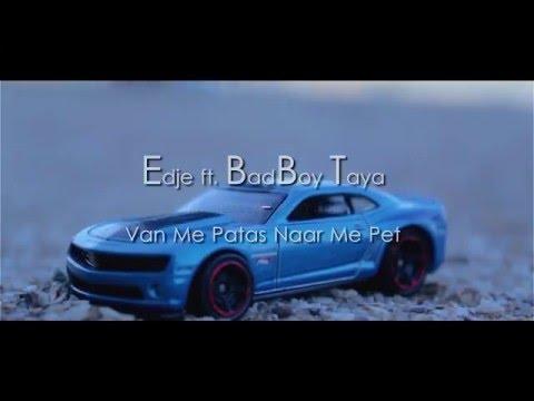 Edje - Van Me Patas Naar Me Pet (ft. BadBoy Taya) RED DOT RECORDS 2016