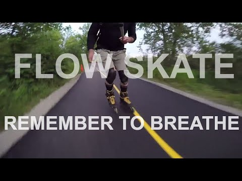 SKATE FLOW - REMEMBER TO BREATHE