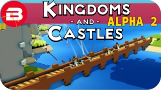 Kingdoms and Castles Gameplay: DEFENDING OUR BRIDGES #12 - Lets Play Kingdoms & Castle Alpha