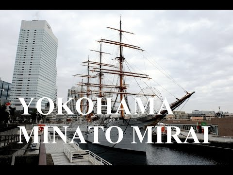 Yokohama Japan Best Travel Tips - Minato Mirai 21 みなとみらい21 Walking Tour