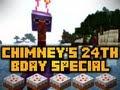 CHIMNEY'S 24th BIRTHDAY SPECIAL! (HD)