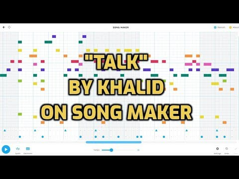 """Talk"" By Khalid Beat On Song Maker By Google Chrome Music Lab Remix Instrumental Cover"