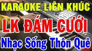 karaoke-lien-khuc-dam-cuoi-hay-nhat-2019-nhac-song-thon-que-karaoke-organ-dac-biet-hieu-organ