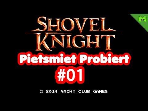 SHOVEL KNIGHT # 1 - Der Ritter der Schaufel «» Pietsmiet probiert Shovel Knight | FULL-HD