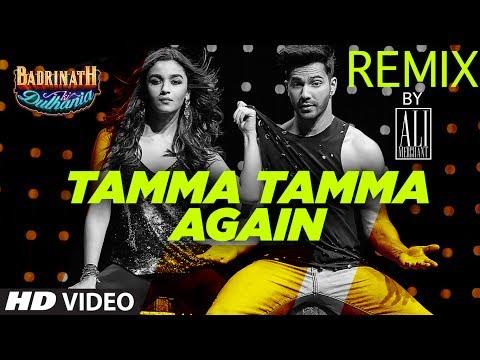 Tamma Tamma Again Remix | Remix 2017 | DJ Ali Merc