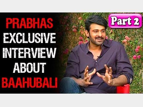 Baahubali Prabhas Exclusive Interview | Rajamouli | Anushka | Rana | Part 2
