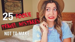 25 Rookie Travel Mistakes NOT TO MAKE full download video download mp3 download music download