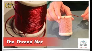 Serger Tip Clip 9: The Thread Net