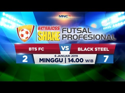 BINTANG TIMUR VS BLACK STEEL (FT: 2-7) - ExtraJoss Shake Futsal Profesional