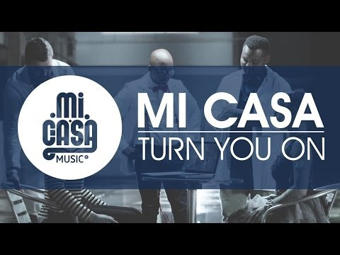 MI CASA - Turn You On [Official Music Video]