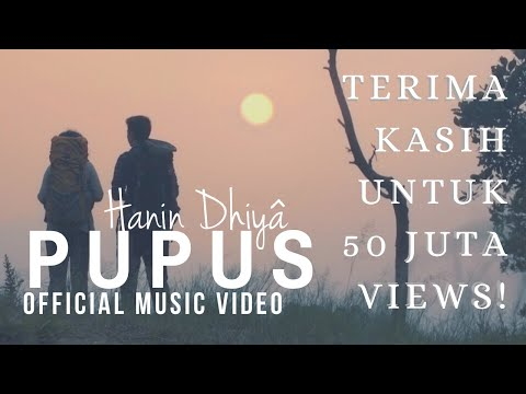 HANIN DHIYA - PUPUS (Official Music Video) 2018