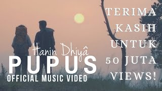 Video HANIN DHIYA - PUPUS (Official Music Video) 2018 MP3, 3GP, MP4, WEBM, AVI, FLV Juli 2018