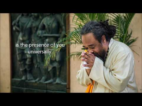 Mooji Quotes:  In the Absence of You Personally is the Presence of You Universally
