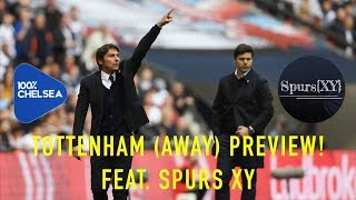 TOTTENHAM (AWAY) OPPOSITION PREVIEW (FEAT. SPURS XY)  TOTTENHAM VS CHELSEA (2017/18) HEAD OVER TO ANNA'S CHANNEL FOR LOUIS' ...