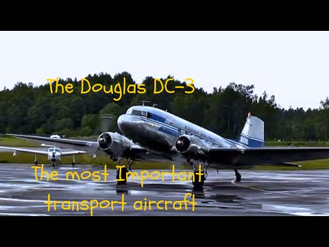 The Douglas DC-3 ~ Most important transport aircraft ever made ~ The Douglas Commercial DC-3