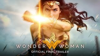 WONDER WOMAN - Official Final Trailer