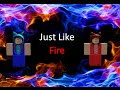 Roblox Music Video[]Just Like Fire