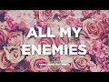 """""""All My Enemies"""" 