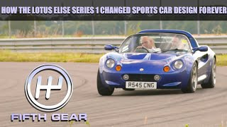 How the Lotus Elise Series 1 changed sports cars forever | Fifth Gear by Fifth Gear